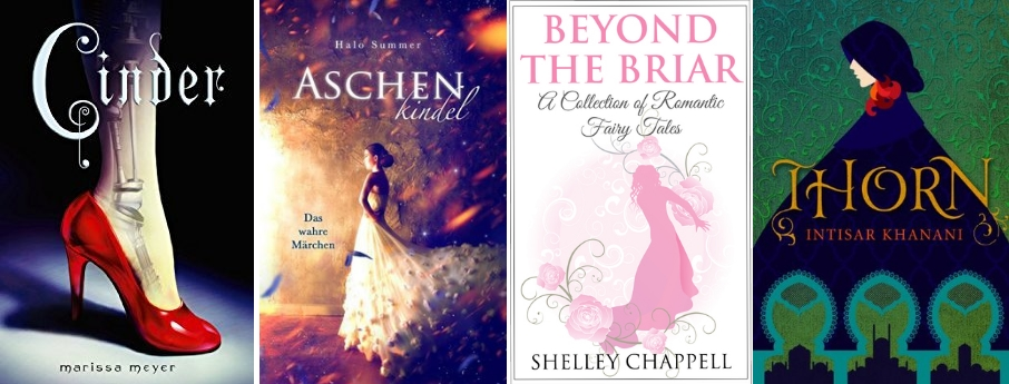 Märchenadaptionen:; Cinder (Marissa Meyer), Aschenkindel (Halo Summer), Beyond the Briar (Shelley Chappell), Thorn (Intisar Khanani)