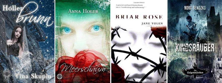 Märchenadaptionen: Hollerbrunn (Tina Skupin), Meerschaum (Anna Holub), Briar Rose (Jane Yolen), Kindsräuber (Nora Bendzko)