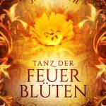 Tanz der Feuerblüten von Janna Ruth, over-Illustration © Alexander Kopainski, uebersinnlich bei Ueberreuter