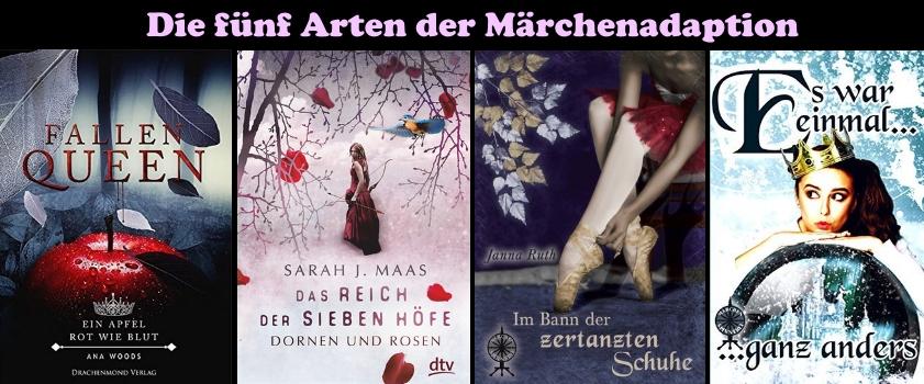 4 Märchenadaptionen: Fallen Queen (Ana Woods), Das Reich der sieben Höfe (Sarah J. Maas), Im Bann der zertanzten Schuhe (Janna Ruthe), Es war einmal ... ganz anders (Märchenspinnerei)