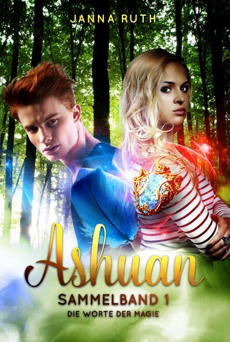 Die Worte der Magie (Ashuan Sammelband 1)