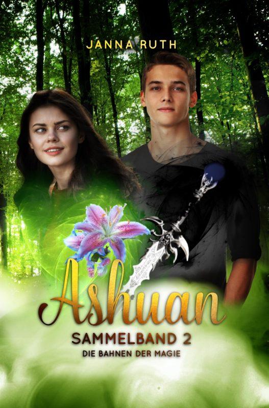 Die Bahnen der Magie (Ashuan Sammelband 2)