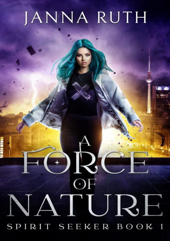 A Force of Nature (Spirit Seeker Book 1)