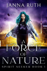 Book Cover of A Force of Nature (Spirit Seeker Book 1)
